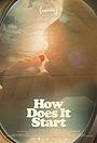 Фільм «How Does It Start» (2019)