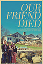Фільм «Our Friend Died» (2019)