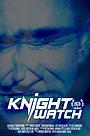 Фільм «Knight Watch» (2019)