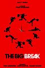 Фильм «The Big Break» (2019)