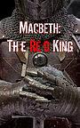 Фильм «Macbeth: The Red King»