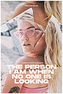 Фильм «The Person I Am When No One Is Looking» (2019)