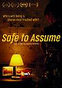 Фильм «Safe to Assume» (2019)