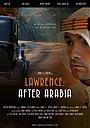 Фільм «Lawrence: After Arabia» (2021)
