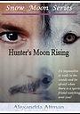 Фильм «Hunter's Moon Rising»
