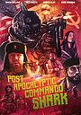 Фильм «Post Apocalyptic Commando Shark» (2018)