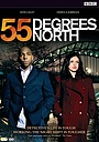 Серіал «55 Degrees North» (2004 – 2005)