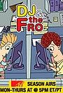 Серіал «DJ & The Fro» (2009)