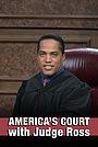 Сериал «America's Court with Judge Ross» (2010)