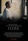 Фильм «The View from Here» (2019)