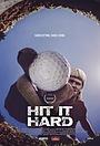 Фільм «Hit It Hard» (2016)
