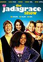 Сериал «The Jadagrace Show» (2012)