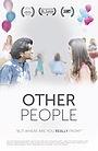 Фильм «Other People» (2018)