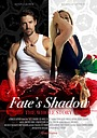Фільм «Fate's Shadow: The Whole Story» (2021)