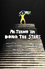 Фильм «Mr. Throw 'Em Down The Stairs» (2018)