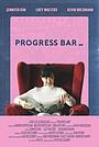 Фильм «Progress Bar» (2018)