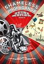 Фільм «Shameless Propaganda» (2013)