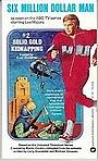 Фильм «Человек на шесть миллионов долларов: Похищение золота» (1973)
