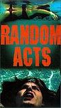 Фильм «Random Acts» (2001)