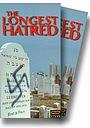 Фільм «The Longest Hatred: The History of Anti-Semitism» (1993)