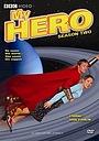 Серіал «Мой герой» (2000 – 2007)