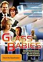 Фільм «Glass Babies» (1985)