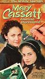 Фільм «Мэри Кассат: Американская импрессионистка» (1999)