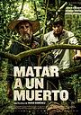 Фильм «Matar a un Muerto» (2019)