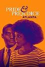 Фильм «Гордость и предубеждение: Атланта» (2019)