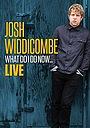 Фільм «Josh Widdicombe: What Do I Do Now» (2016)