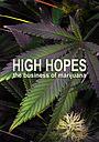 Фильм «High Hopes: The Business of Marijuana» (2017)