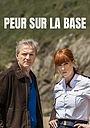 Фильм «Peur sur la Base» (2017)