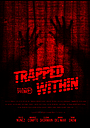 Фільм «Trapped Within» (2017)