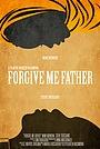 Фільм «Forgive Me, Father» (2018)