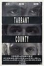 Фільм «Tarrant County» (2017)