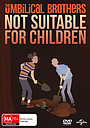 Фильм «The Umbilical Brothers: Not Suitable for Children» (2017)
