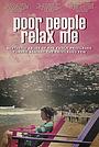 Фильм «Poor People Relax Me» (2017)