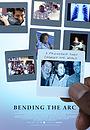 Фільм «Bending the Arc» (2017)