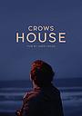 Фильм «Crows House» (2016)