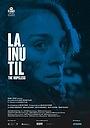 Фільм «La inútil» (2017)