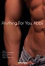 Фільм «Anything For You, Abby» (2019)
