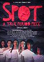 Фильм «Spot: A True Period Piece» (2019)