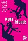 Серіал «Work/Friends» (2018)