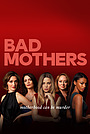 Серіал «Погані матері» (2019)
