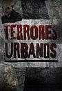 Сериал «Terrores Urbanos» (2018 – ...)