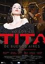 Фильм «Yo soy así, Tita de Buenos Aires» (2017)