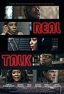Фільм «Real Talk»
