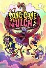 Сериал «Long Gone Gulch» (2021 – ...)