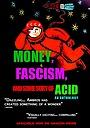 Фильм «Money, Fascism, and Some Sort of Acid» (2020)