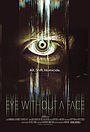 Фильм «Eye Without a Face» (2021)